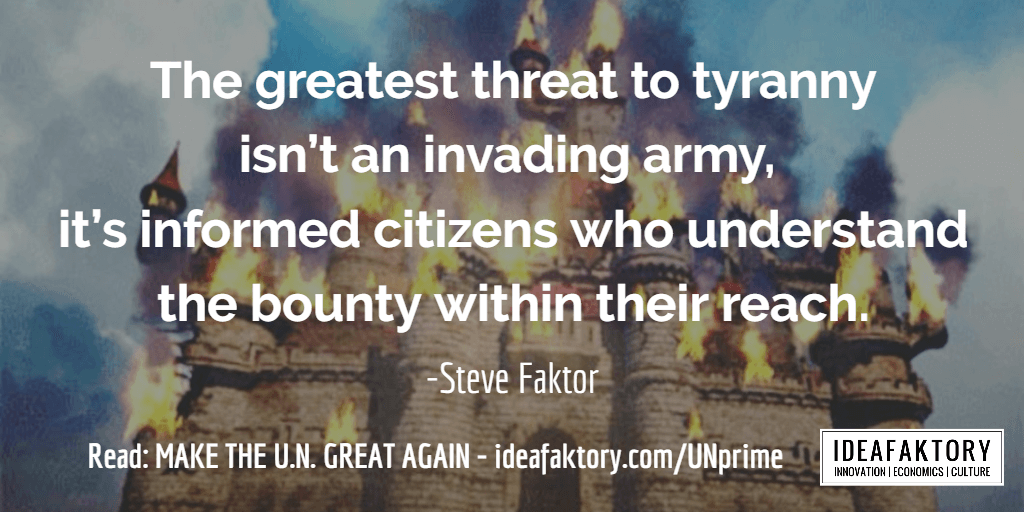 tyranny - make the UN great again - ideafaktory.com - steve faktor
